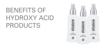 BENEFITS OF HYDROXY ACID PRODUCTS