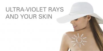 UV RAYS AND YOUR SKIN